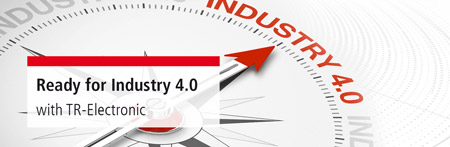 Ready for Industry 4.0 with TR-Electronic